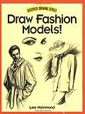 Draw Fashion Models!, Lee Hammond, 0891348964