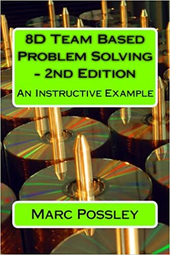 8d Team Based Problem Solving 2nd Edition An Instructive Example