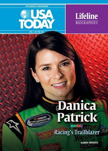 Danica Patrick: Racing's Trailblazer (USA Today Lifeline Biographies) PDF