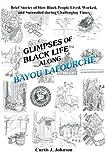 Glimpses of Black Life along Bayou Lafourche, Curtis J. Johnson, 1479747521