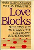img - for Love Blocks: Breaking the Patterns That Undermine Relationships book / textbook / text book