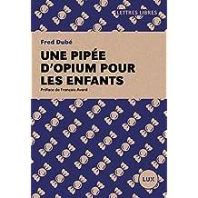 Une pipée d'opium pour les enfants (French Edition)