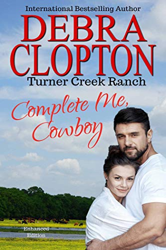(COMPLETE ME, COWBOY: Enhanced Edition (Turner Creek Ranch Book 3) )