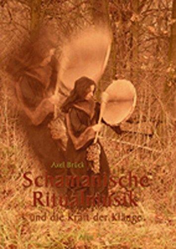 Schamanische Ritualmusik: ... und die Kraft der Klänge