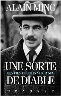 Une sorte de diable : les vies de John M. Keynes, Minc, Alain