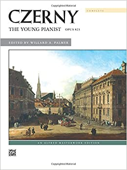 Czerny -- The Young Pianist, Op. 823 (Complete) (Alfred Masterwork Edition)