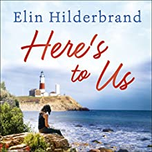 Here's to Us Audiobook by Elin Hilderbrand Narrated by Laurence Bouvard