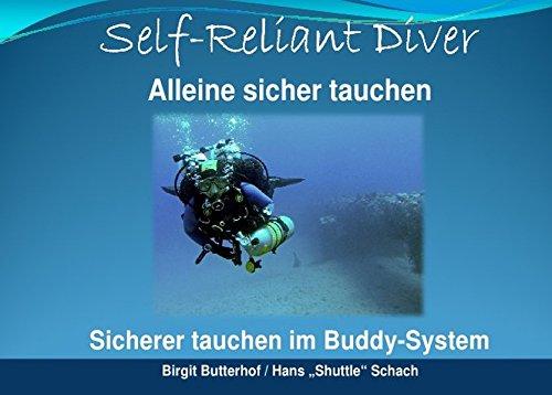 Self Reliant Diver: Alleine sicher tauchen - sicherer tauchen im Partnersystem