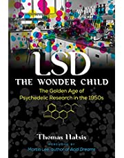 LSD ― The Wonder Child: The Golden Age of Psychedelic Research in the 1950s