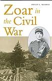Zoar in the Civil War, Philip E. Webber, 0873389069