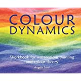 Colour Dynamics: Workbook for Water Colour Painting and Colour Theory (Art & Science)