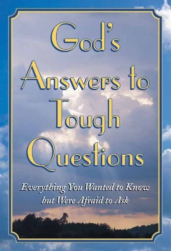God's Answers to Tough Questions: Everything You Wanted to Know but Were Afraid to Ask PDF