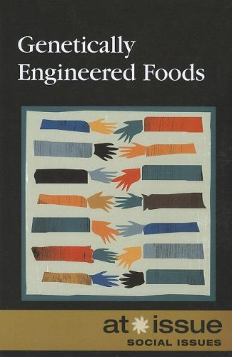 Genetically Engineered Food (At Issue)