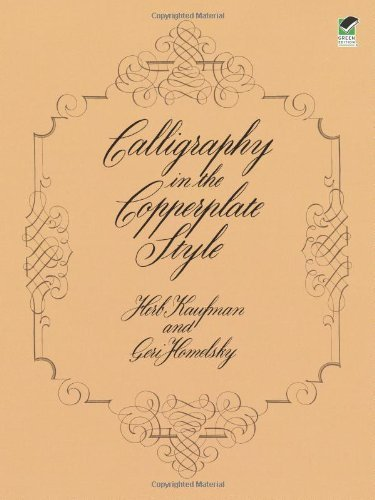 Calligraphy In The Copperplate Style (Lettering, Calligraphy, Typography) By Kaufman, Herb, Homelsky, Geri (1980) Paperback