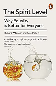 The Spirit Level: Why Equality is Better for Everyone by [Pickett, Kate, Wilkinson, Richard]