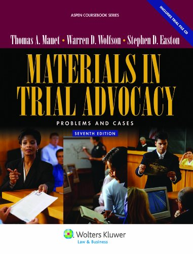Materials in Trial Advocacy: Problems & Cases, 7th Edition (Aspen Coursebook Series)