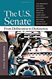 The US Senate: From Deliberation to Dysfunction