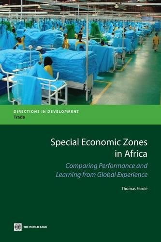 Search : Special Economic Zones in Africa: Comparing Performance and Learning from Global Experiences (Directions in Development)