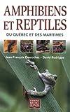 img - for Amphibiens et Reptiles du Qu bec et des Maritimes (French Edition) book / textbook / text book