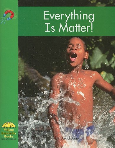 Read Online Everything Is Matter! (Yellow Umbrella Early Level) pdf