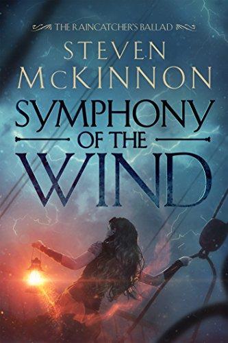 Symphony of the Wind (The Raincatcher's Ballad Book 1) by [McKinnon, Steven]