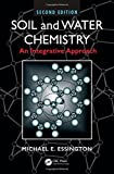img - for Soil and Water Chemistry: An Integrative Approach, Second Edition 2nd edition by Essington, Michael E. (2015) Hardcover book / textbook / text book