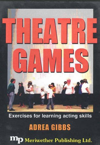 Theatre Games: Exercises for Learning Acting Skills