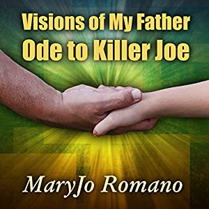 Visions of My Father: Ode to Killer Joe Audiobook