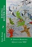 The Biking Birder 2016: A Green Birding Quest for 300: Volume 3 (Biking Birder Adventures)