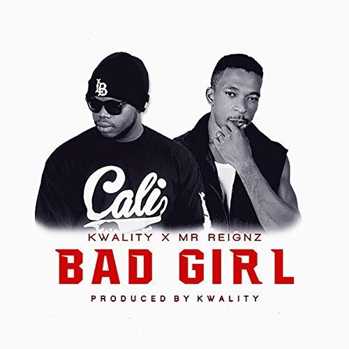 bad-girl-feat-mr-reignz
