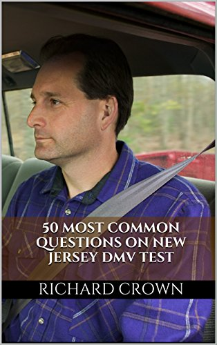 Pass Your New Jersey DMV Test Guaranteed! 50 Real Test Questions! New Jersey DMV Practice Test Questions