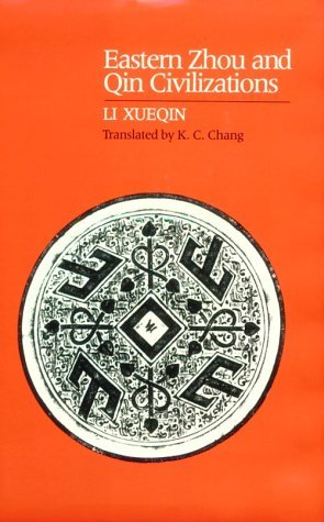 Eastern Zhou and Qin Civilizations (Early Chinese Civilization Series) by Li Xueqin (1986-09-10)