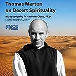 Thomas Merton on Desert Spirituality   Thomas Merton
