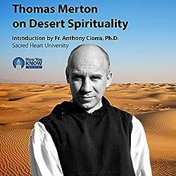 Thomas Merton on Desert Spirituality
