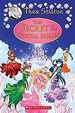 The Secret of the Crystal Fairies (Thea Stilton Special Edition #7): A Geronimo Stilton Adventure