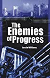 The Enemies of Progress, Austin Williams, 1845400984