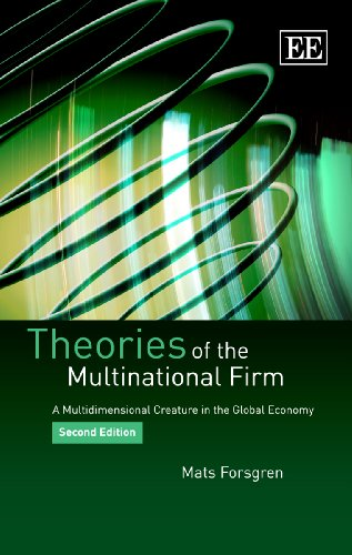 Theories of the Multinational Firm: A Multidimensional Creature in the Global Economy, Second Edition