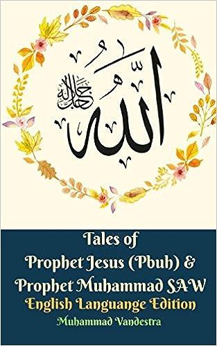 Tales of Prophet Jesus (Pbuh) & Prophet Muhammad Saw English