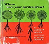 Where Does Your Garden Grow?, Augusta Goldin, 0690883587