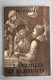 La familia de Errotacho: Amazon.es: Pio Baroja, Pio Baroja