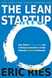 The Lean Startup: How Today s Entrepreneurs Use Continuous Innovation to Create Radically Successful Businesses
