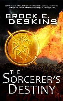 The Sorcerer's Destiny: Book 8 of The Sorcerer's Path by [Deskins, Brock]