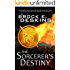 The Sorcerer's Destiny: Book 8 of The Sorcerer's Path
