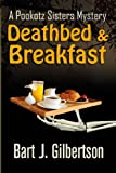 Deathbed and Breakfast, Bart J. Gilbertson, 1939816114