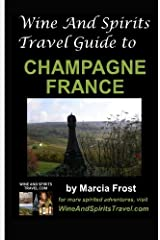 Wine And Spirits Travel Guide to Champagne, France Paperback