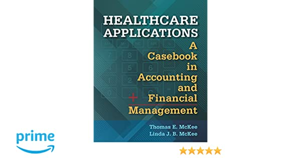 Healthcare applications a casebook in accounting and financial healthcare applications a casebook in accounting and financial management 9781567938258 medicine health science books amazon fandeluxe Choice Image