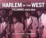 img - for Harlem of the West - The San Francisco Fillmore Jazz Era by Elizabeth Pepin (2005-12-15) book / textbook / text book