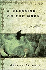 By Joseph Skibell A Blessing on the Moon (1st First Edition) [Hardcover] Hardcover
