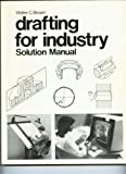 Drafting for Industry, Walter C. Brown, 0870064657