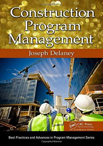 Construction Program Management (Best Practices in Portfolio, Program, and Project Management)